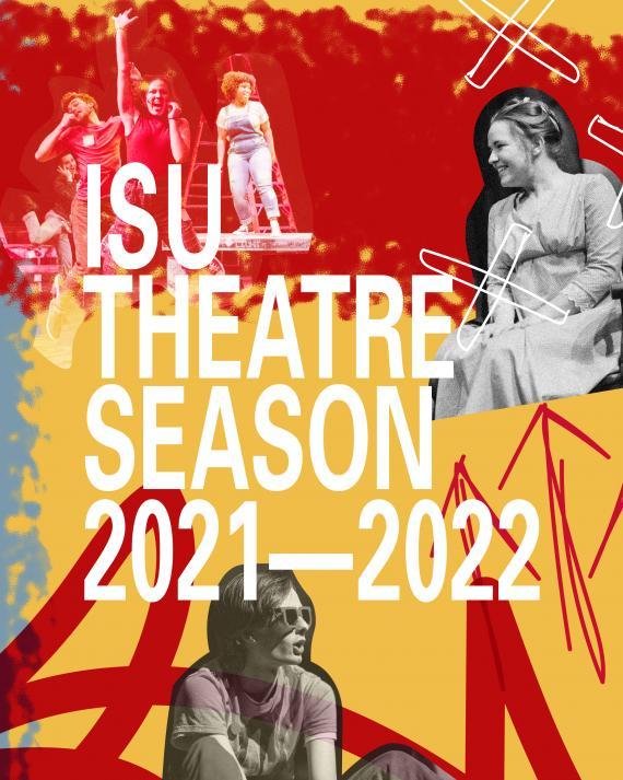 ISU Theatre 2021-2022 Season