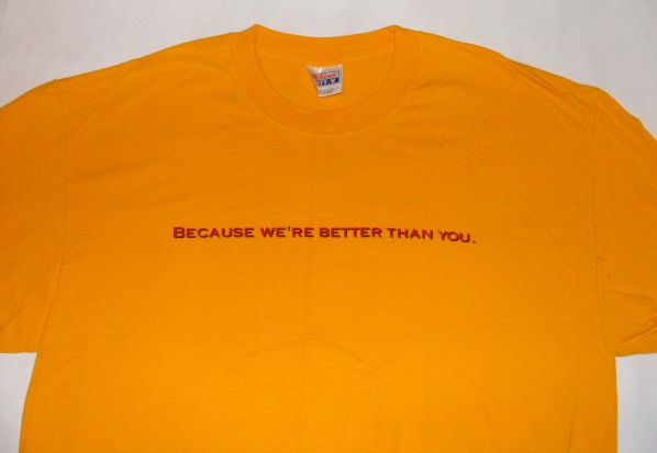 """Front of the Band's Tshirt """"Because we're better than you"""""""